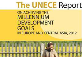 UNECE Report on achieving the Millenium Development Goals in Europe and Central Asia