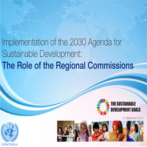 Implementation of the 2030 Agenda for Sustainable Development: The Role of the Regional Commissions