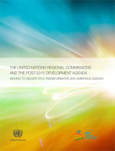 THE UNITED NATIONS REGIONAL COMMISSIONS AND THE POST-2015 DEVELOPMENT AGENDA