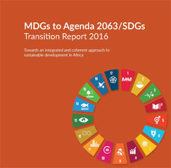 ECA: MDGs to Agenda 2063/SDGs Transition Report 2016