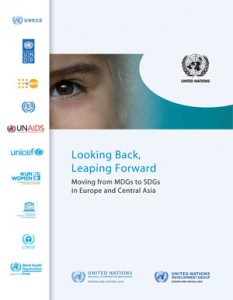 Looking Back, Leaping Forward Moving from MDGs to SDGs in Europe and Central Asia