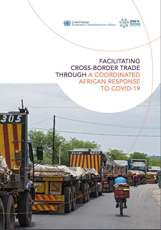 FACILITATING CROSS-BORDER TRADE THROUGH A COORDINATED AFRICAN RESPONSE TO COVID-19