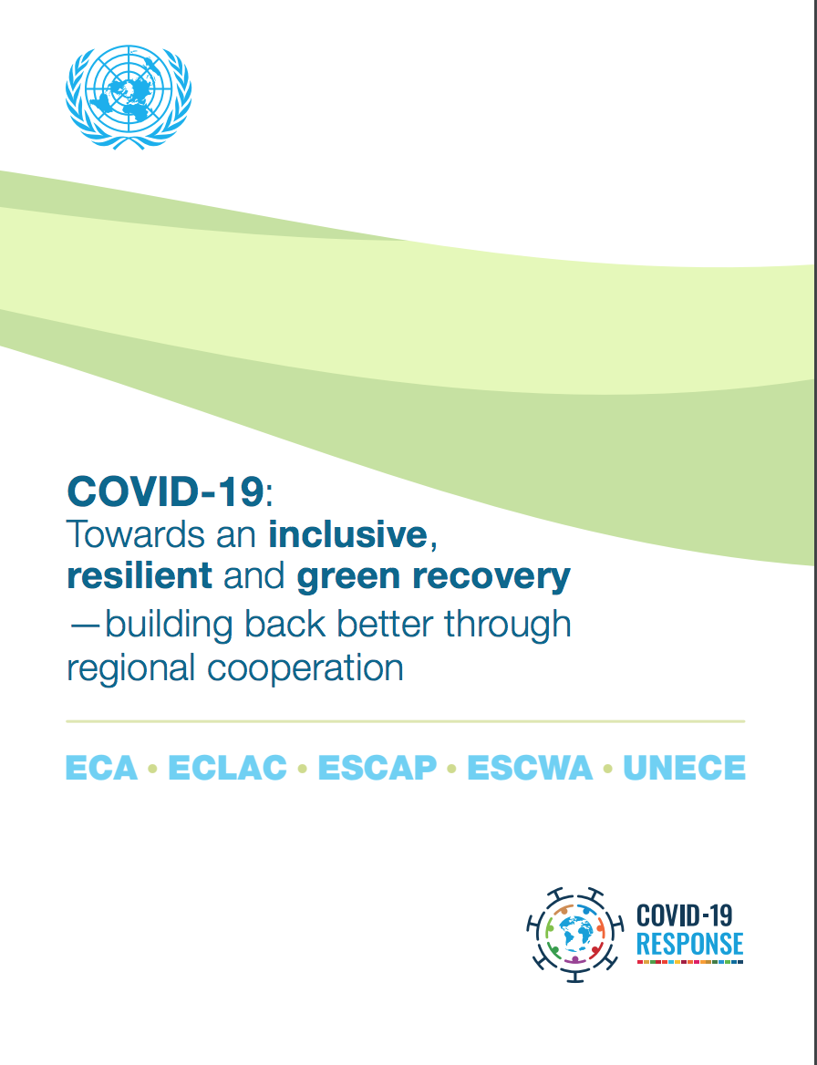 COVID-19: Towards an inclusive, resilient and green recovery —building back better through regional cooperation