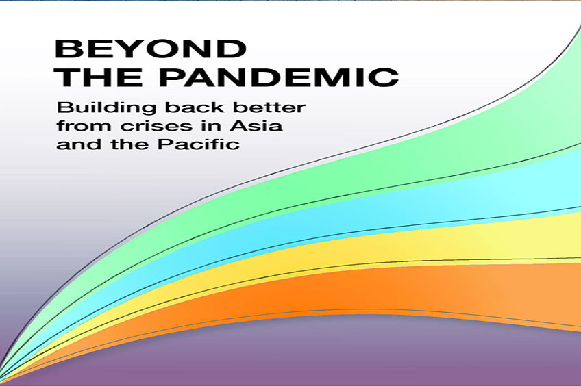 ADDITIONAL MATERIALS Executive Summary CONTACT Office of the Executive Secretary  +6Beyond the pandemic: Building back better from crises in Asia and the Pacific